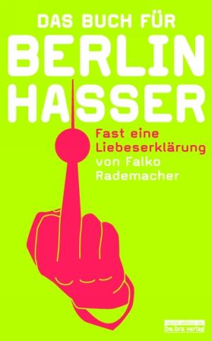 Das Buch für Berlin-Hasser