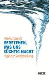 Vergrößerte Darstellung Cover: Verstehen, was uns süchtig macht. Externe Website (neues Fenster)
