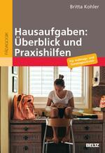 Hausaufgaben: Überblick und Praxishilfen für Halbtags- und Ganztagsschulen