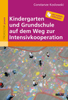 Vergrößerte Darstellung Cover: Kindergarten und Grundschule auf dem Weg zur Intensivkooperation. Externe Website (neues Fenster)