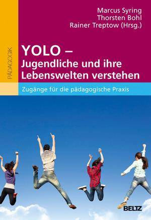 YOLO - Jugendliche und ihre Lebenswelten verstehen