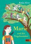 Vergrößerte Darstellung Cover: Marie und der Vogelsommer. Externe Website (neues Fenster)