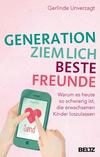 Vergrößerte Darstellung Cover: Generation ziemlich beste Freunde. Externe Website (neues Fenster)
