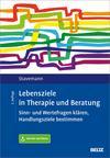 Lebensziele in Therapie und Beratung
