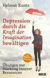 Depression durch die Kraft der Imagination bewältigen