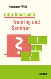 Vergrößerte Darstellung Cover: Mini-Handbuch Training und Seminar. Externe Website (neues Fenster)