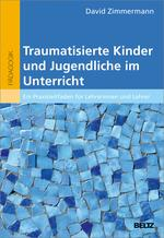 Traumatisierte Kinder und Jugendliche im Unterricht