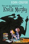 Vergrößerte Darstellung Cover: Tim und das Geheimnis von Knolle Murphy. Externe Website (neues Fenster)