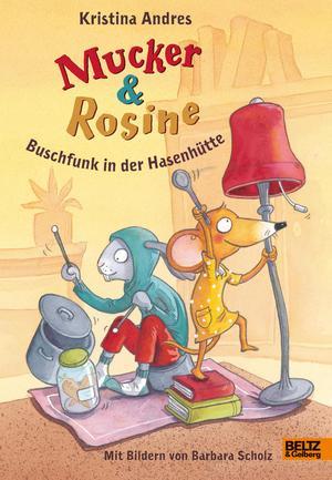 Mucker & Rosine - Buschfunk in der Hasenhütte