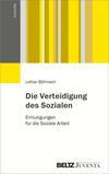 Vergrößerte Darstellung Cover: ¬Die¬ Verteidigung des Sozialen. Externe Website (neues Fenster)