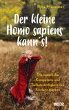 Vergrößerte Darstellung Cover: ¬Der¬ kleine Homo sapiens kann's!. Externe Website (neues Fenster)