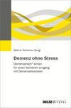 Demenz ohne Stress