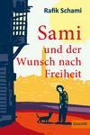 Vergrößerte Darstellung Cover: Sami und der Wunsch nach Freiheit. Externe Website (neues Fenster)