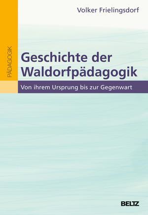 Geschichte der Waldorfpädagogik