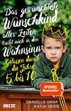 Vergrößerte Darstellung Cover: Das gewünschteste Wunschkind aller Zeiten treibt mich in den Wahnsinn. Externe Website (neues Fenster)