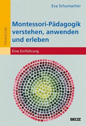 Montessori-Pädagogik verstehen, anwenden und erleben