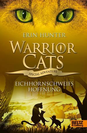 Warrior Cats - Special Adventure. Eichhornschweifs Hoffnung