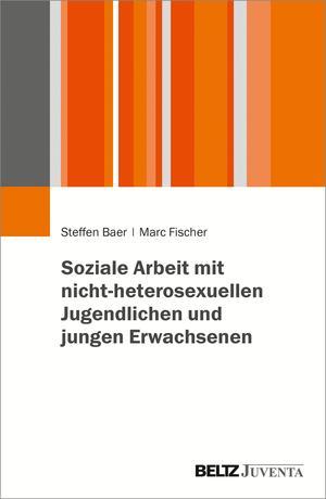 Soziale Arbeit mit nicht-heterosexuellen Jugendlichen und jungen Erwachsenen