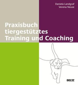Praxisbuch tiergestütztes Training und Coaching