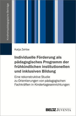 Individuelle Förderung als pädagogisches Programm der frühkindlichen institutionellen und inklusiven Bildung