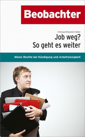 Job weg? So geht es weiter