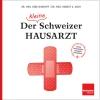 Der (kleine) Schweizer Hausarzt