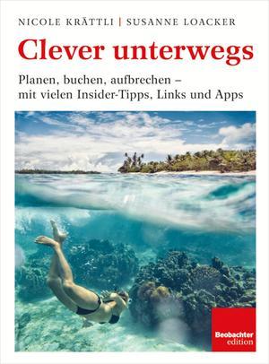 Clever unterwegs [Ausg. Schweiz]