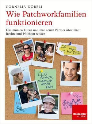 Wie Patchworkfamilien funktionieren [Ausg. Schweiz]