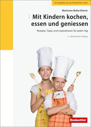 Mit Kindern kochen, essen und geniessen