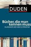 Bücher, die man kennen muss - Klassiker der Weltliteratur