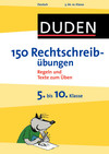 150 Rechtschreibübungen - 5. bis 10. Klasse