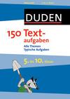 150 Textaufgaben - 5. bis 10 Klasse