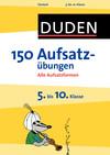 150 Aufsatzübungen - 5. bis 10. Klasse