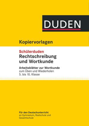 Übungsblätter Wortkunde zum Schülerduden Rechtschreibung und Wortkunde