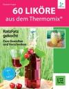 Vergrößerte Darstellung Cover: 60 Liköre aus dem Thermomix. Externe Website (neues Fenster)