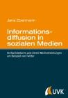 Vergrößerte Darstellung Cover: Informationsdiffusion in sozialen Medien. Externe Website (neues Fenster)