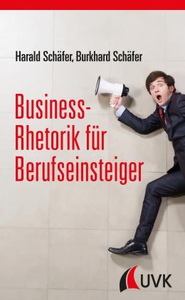 Business-Rhetorik für Berufseinsteiger