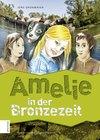 Amelie in der Bronzezeit