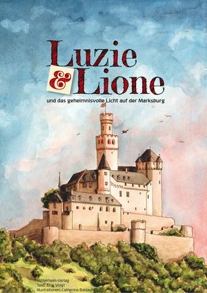 Luzie & Lione und das geheimnisvolle Licht auf der Marksburg
