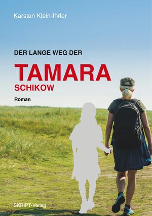 ¬Der¬ lange Weg der Tamara Schikow