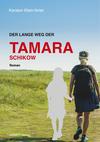 Vergrößerte Darstellung Cover: ¬Der¬ lange Weg der Tamara Schikow. Externe Website (neues Fenster)