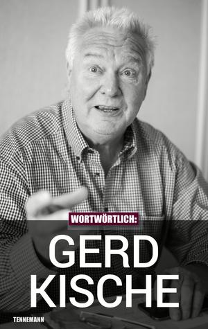 Wortwörtlich: Gerd Kische