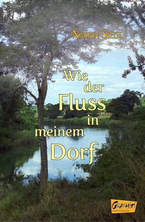 Wie der Fluss in meinem Dorf