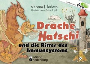Drache Hatschi und die Ritter des Immunsystems