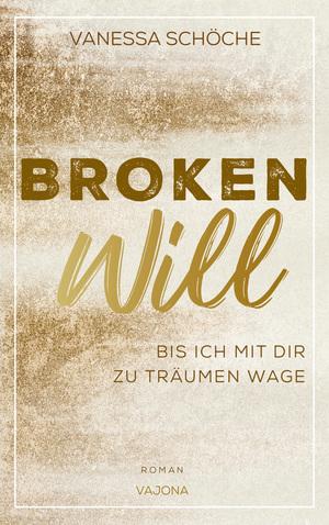 Broken will