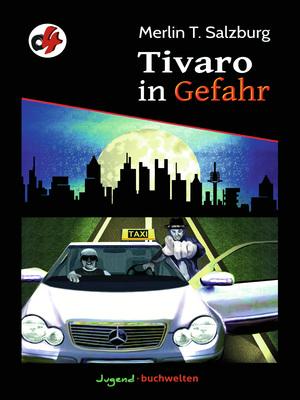Tivaro in Gefahr