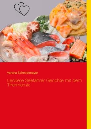 Leckere Seefahrer-Gerichte mit dem Thermomix