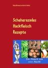 Scheherazades Hackfleisch-Rezepte