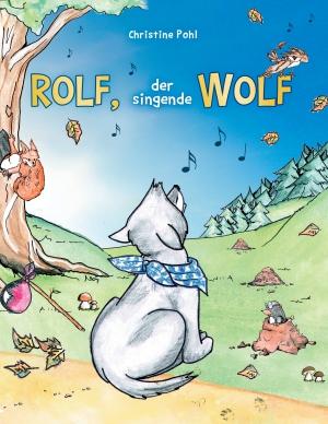 Rolf, der singende Wolf
