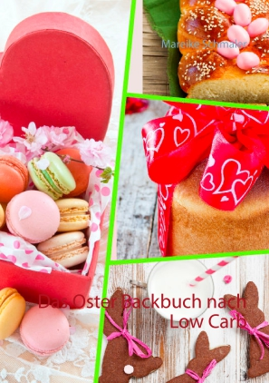 Das Oster-Backbuch nach Low Carb